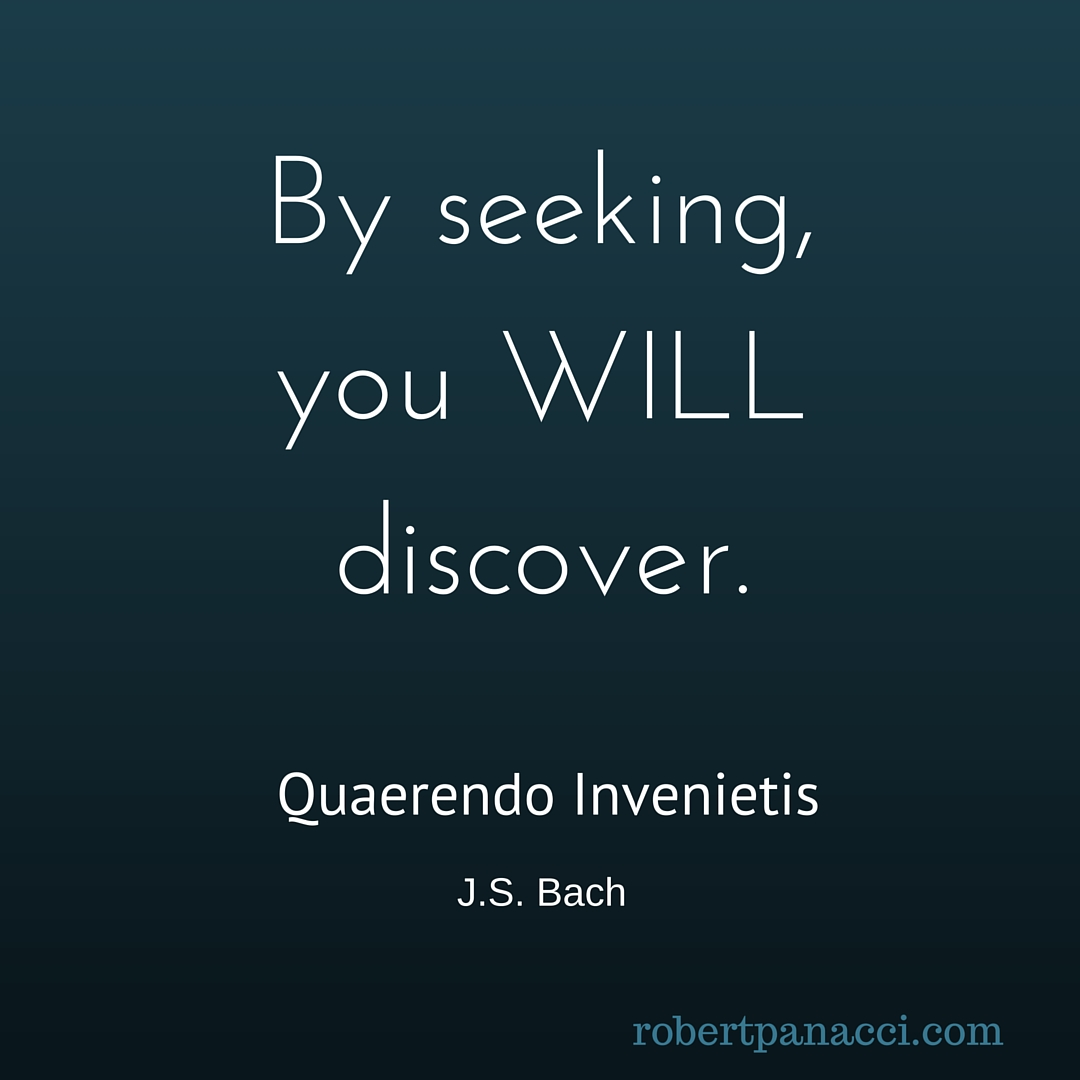 By seeking, you will discoverQuaerendo Invenietis (1)